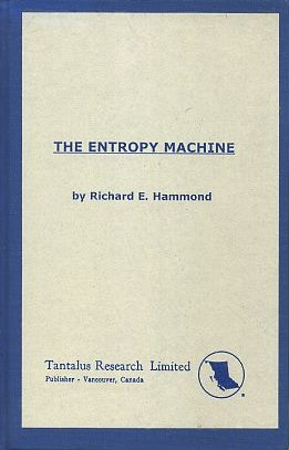THE ENTROPY MACHINE. Richard E. Hammond