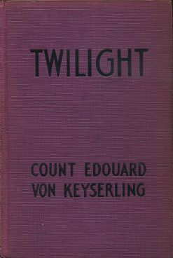 TWILIGHT. Edouard von Keyserling.