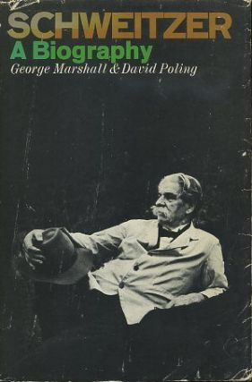 SCHWEITZER; A Biography. George Marshall, David Poling