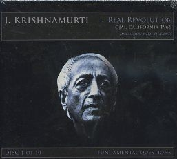 REAL REVOLUTION; Ojai, Ca 1966, Discussion with students. J. Krishnamurti