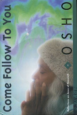 COME FOLLOW TO YOU, VOL I; Reflections on Jesus of Nazareth. Rajneesh, Osho