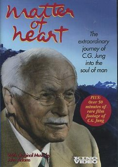 MATTER OF HEART; The Extraordinary Journey of C.G. Jung into the Soul of man. C. G. Jung, Mark Whitney.