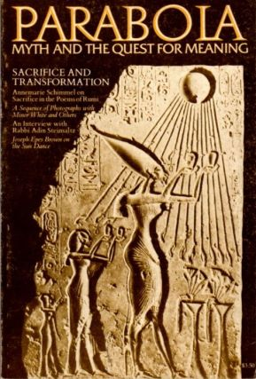 SACRIFICE AND TRANSFORMATION: PARABOLA, VOL III, NO. 2. Christopher Fremantle, Annemarie Schimmel, . Adin Steinsaltz Joseph Epes, D. M. Dooling.