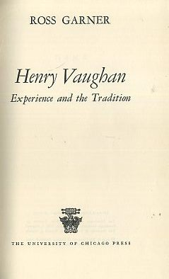 HENRY VAUGHAN; Experience and Tradition. Ross Garner