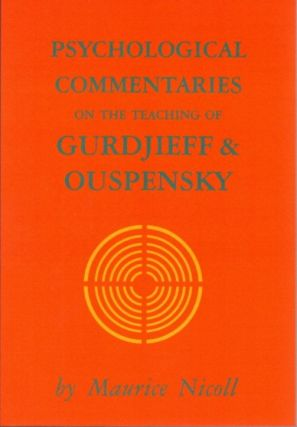 PSYCHOLOGICAL COMMENTARIES ON THE TEACHINGS OF G.I. GURDJIEFF & P.D. OUSPENSKY: VOLUME 4. Maurice Nicoll.