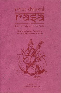 RASA OR KNOWLEDGE OF THE SELF.; Essays on Indian Aesthetics and Selected Sanskrit Studies. Rene...