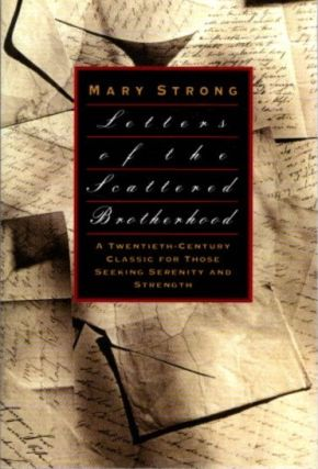 LETTERS OF THE SCATTERED BROTHERHOOD. Mary Strong.