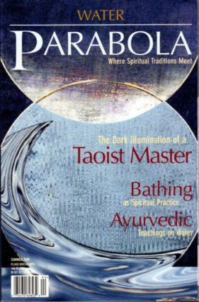 WATER: PARABOLA, VOL. 34, NO. 2, SUMMER 2009. John Daido Lorri, Ng Kum-Hoon, Bishop Kallistos Ware, Jane L. Mickelson, Richard Smoley, Thomas More, C. Scott Ryan, Jeff Zaleski.