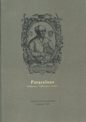 PARACELSUS: INFLUENCE - FOLLOWERS - CRITICS. Bernard Quaritch