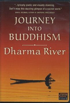 JOURNEY INTO BUDDHISM; Dharma River. John Bush