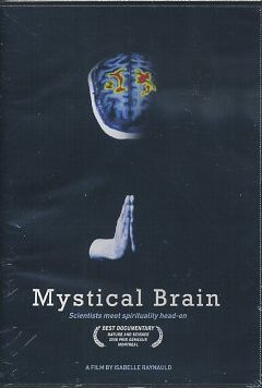 MYSTICAL BRAIN; Scientists Meet Spirituality Head-on. Isabelle Raynauld