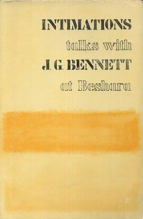 INTIMATIONS: TALKS WITH J.G. BENNETT AT BESHARA. J. G. Bennett.