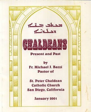 CHALDEANS: PRESENT AND PAST. Michael J. Bazzi