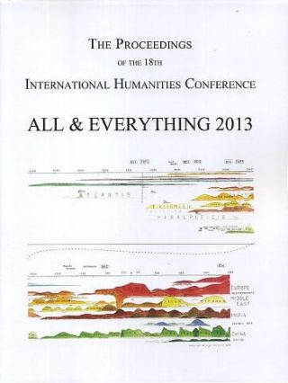 THE PROCEEDINGS OF THE 18TH INTERNATIONAL HUMANITIES CONFERENCE, ALL & EVERYTHING 2013