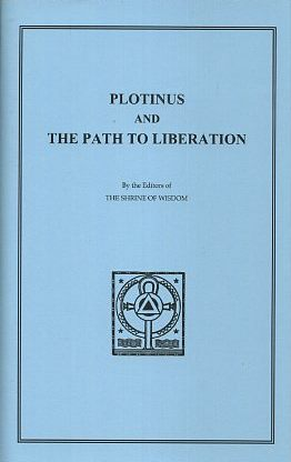 PLOTINUS AND THE PATH TO LIBERATION; The One, The Universe and the Soul in the Philosophy of...