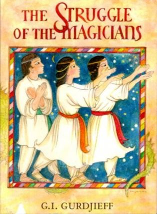 THE STRUGGLE OF THE MAGICIANS.; Scenario of the Ballet. G. I. Gurdjieff