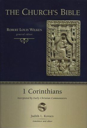 1 CORINTHIANS; Interpreted by Early Christian Commentators. Judith L. Kovacs.