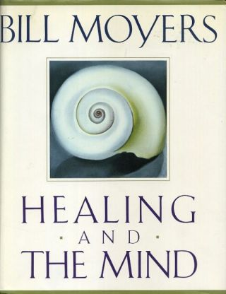 HEALING AND THE MIND. Bill Moyers