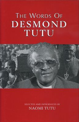 THE WORDS OF DESMOND TUTU. Desmond Tutu