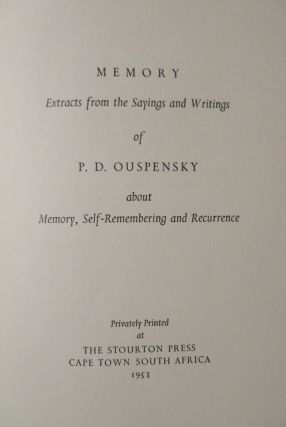 MEMORY; Extracts from the Sayings and Writings of P.D. Ouspensky about Memory, Self-Remembering and Recurrence