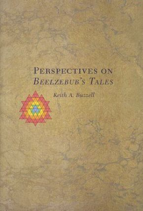 PERSPECTIVES ON BEELZEBUB'S TALES AND OTHER OF GURDJIEFF'S WRITINGS. Keith Buzzell