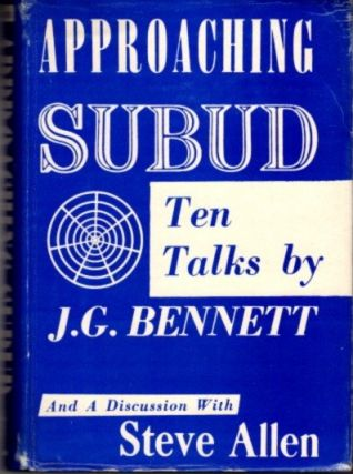APPROACHING SUBUD: TEN TALKS. J. G. Bennett