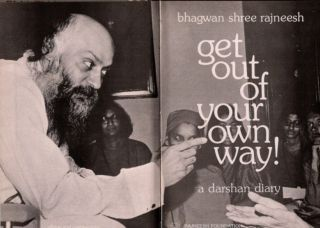 GET OUT OF YOUR OWN WAY; A Darshan Diary