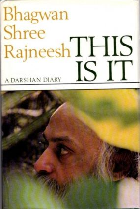 THIS IS IT; A Darshan Diary. Bhagwan Shree Rajneesh.