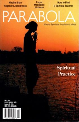 SPIRITUAL PRACTICE: PARABOLA, VOL 39, NO 3, FALL 2014. James George, Lilliam Firestone, Alejandro...