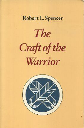 THE CRAFT OF THE WARRIOR. Robert L. Spencer.