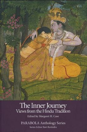 THE INNER JOURNEY: VIEWS FROM THE HINDU TRADITION. Margaret H. Case.