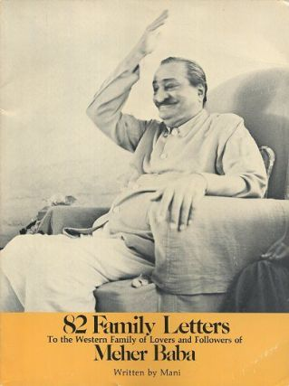 82 FAMILY LETTERS; To the Western Family of Lovers and Followers of Meher baba. Mani, Manija Sheriar Irani.