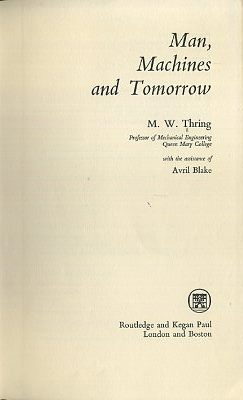 MAN, MACHINES AND TOMORROW. M. W. Thring.