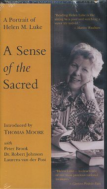 A SENSE OF THE SACRED; A Portrait of Helen M. Luke. Helen M. Luke