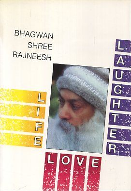 LIFE LOVE LAUGHTER. Bhagwan Shree Rajneesh.