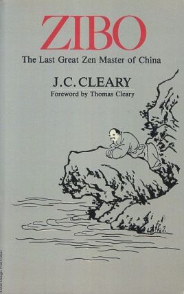 ZIBO: THE LAST GREAT ZEN MASTER OF CHINA. J. C. Cleary