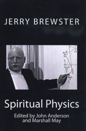 SPIRITUAL PHYSICS; Another Generation's View of the Work of G.I. Gurdjieff. Jerry Brewster