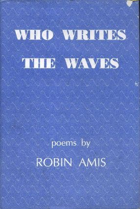 WHO WRITES THE WAVES? Robin Amis.
