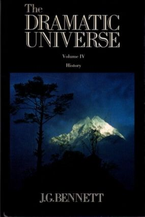 THE DRAMATIC UNIVERSE, VOLUME IV; History. J. G. Bennett