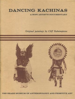 DANCING KACHINAS; A Hopi Artist's Documentary. Cliff Bahnimptewa
