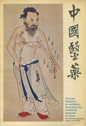 CHINESE MEDICINE; An Exhibition Illustrating the traditional Medicine of China. F. N. L. Poynter,...
