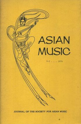 ASIAN MUSIC: VOL V, NO 2, 1974; Journal of the Society of Asian Music. Mark Slobin