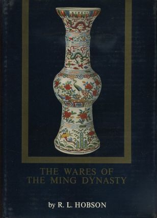 THE WARES OF THE MING DYNASTY. R. L. Hobson
