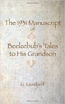 THE 1931 MANUSCRIPT OF BEELZEBUB'S TALES TO HIS GRANDSON. G. I. Gurdjieff.