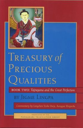 TREASURY OF PRECIOUS QUALITIES: BOOK TWO; Vajrayana and the Great Perfection. Jigme Lingpa.