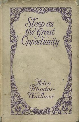SLEEP AS THE GREAT OPPORTUNITY OR PSYCHOMA. Helen Rhodes-Wallace