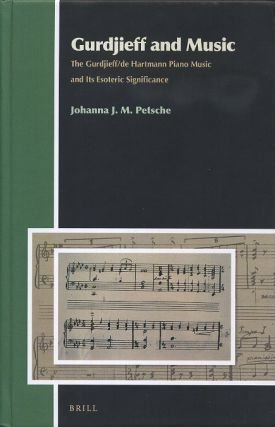 GURDJIEFF AND MUSIC; The Gurdjieff/de Hartmann Piano Music and Its Esoteric Significance