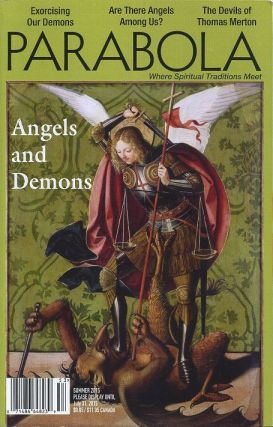 ANGELS AND DEMONS: PARABOLA, VOLUME 40, NO 2; SUMMER 2015. Roger Lipsey, Lillian Firestone, Richard Smoley, Tracy Cochran, Frank Sinclair, Rupert Sheldrake, Carl Lehmann-Haupt, Jeff Zaleski.