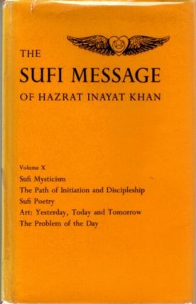 SUFI MYSTICISM, THE PATH OF INITIATION AND DISCIPLESHIP; SUFI POETRY AND OTHER LECTURES. Hazrat Inayat Khan.