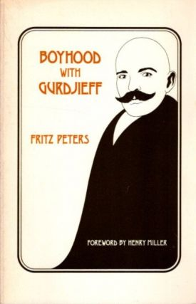 BOYHOOD WITH GURDJIEFF. Fritz Peters.